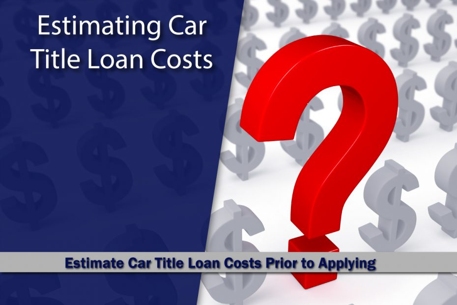 Estimating Title loan Costs