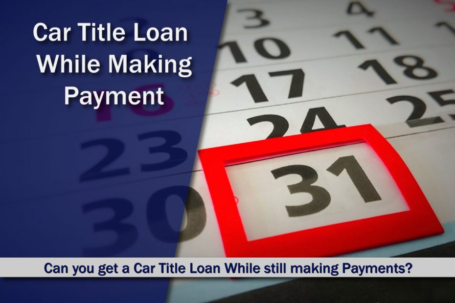 Title Loan Still Making Payments