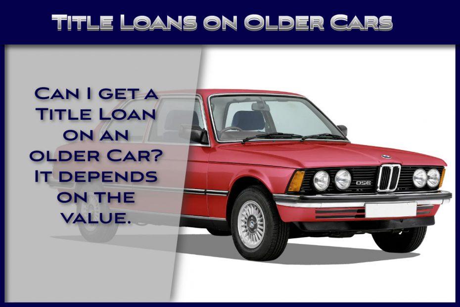 Title Loans on Older Cars
