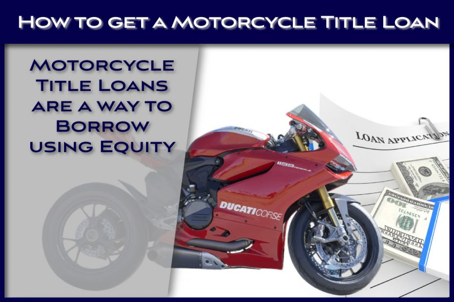 How to Get a Motorcycle Title Loan
