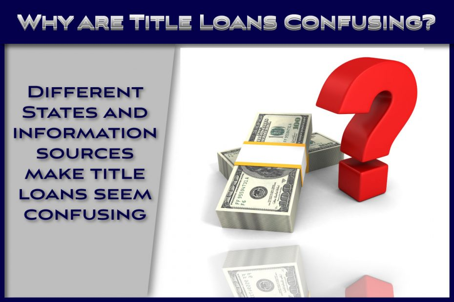 Why are Title Loans Confusing